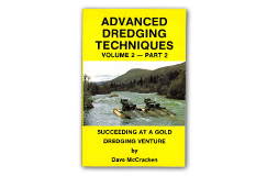 Keene Advanced Gold Dredging Techniques Volume 2 - Part 2