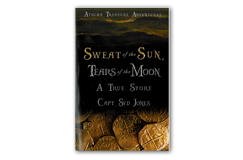 Kellyco Sweat of the Sun, Tears of the Moon by Peter Lourie
