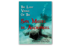 Kellyco The Last Voyage of the San Miguel De Archangel by Robert H. Baer