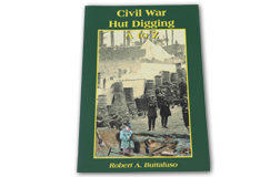 Kellyco Civil War Hut Digging A to Z by Robert A. Buttafuso