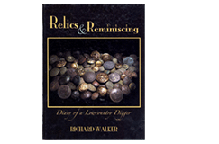 Kellyco Relics and Reminiscing Diary of a Lowcountry Digger by Richard Walker
