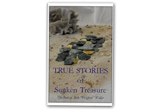 "Kellyco True Stories of Sunken Treasure by Bob ""Frogfoot"" Weller"