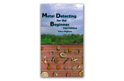 Kellyco Metal Detecting for the Beginner 2nd Edition by Vince Migliore