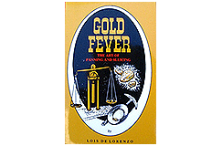 Kellyco Gold Fever: the Art of Panning and Sluicing by Lois De Lorenzo