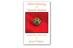 Kellyco Metal Detecting for Spanish Treasure by Gary T. Drayton