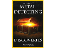 Kellyco Incredible Metal Detecting Discoveries by Mark D. Smith