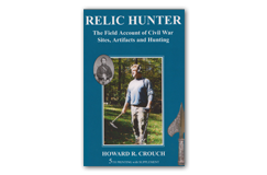 Kellyco Relic Hunter the Field Account of Civil War by Howard R. Crouch