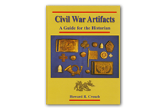 Kellyco Civil War Artifacts: A Guide For The Historian by Howard R. Crouch