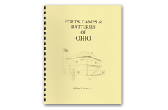 Kellyco Forts, Camps & Batteries of Ohio by Harry H. Rainey Jr
