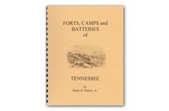 Kellyco Forts Camps and Batteries of Tennessee (A-Mc) by Harry H. Rainey Jr