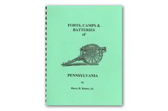 Kellyco Forts, Camps & Batteries of Pennsylvania by Harry H. Rainey Jr