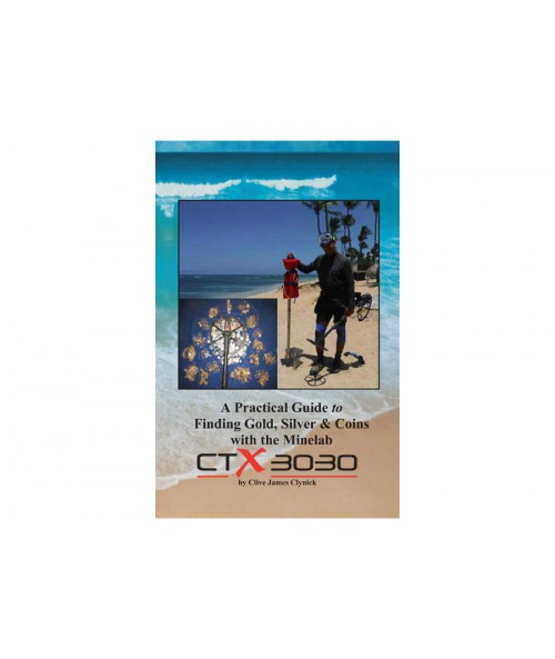 A Practical Guide to Finding Gold, Silver & Coins with the CTX-3030 Image 2
