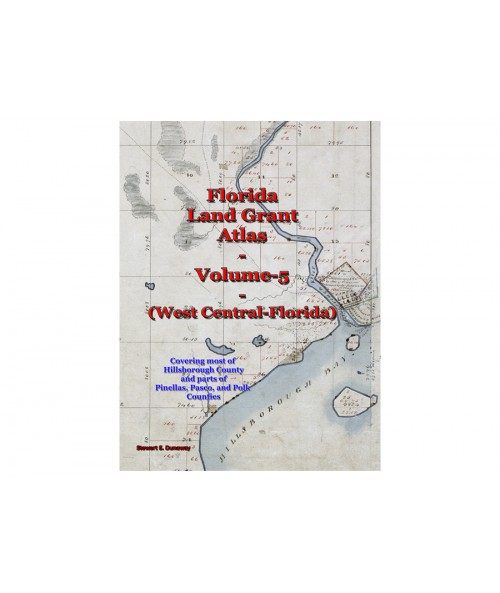 Florida Land Grant Atlas - Vol 5 (West Central Florida)