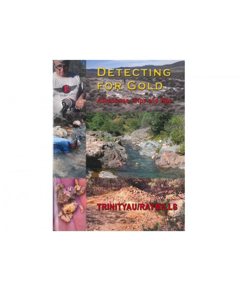 Kellyco Detecting for Gold Adventures, Trips and Tips 5401 Image 1