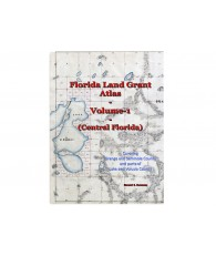 Florida Land Grant Atlas Vol 1 (Central Florida)