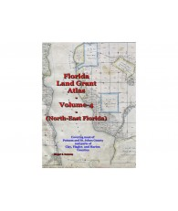 Florida Land Grant Atlas Vol 4 (North-East Florida)