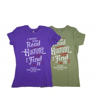 """I Don't Read History I Find It"" Women's T-Shirt"