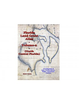 Florida Land Grant Atlas Vol 2 (North Central Florida)
