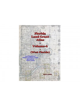 Florida Land Grant Atlas - Vol 6 (North West Florida)