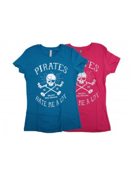"""Pirates Hate Me A Lot"" Women's T-Shirt"