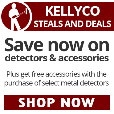 Kellyco Seals and Deals: Save Now on detectors & accessories. Plus get free accessories with the purchase of select metal detectors. SHOP NOW