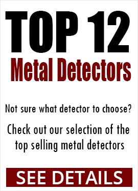 Top 12 Metal Detectors SHOP NOW