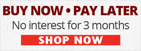 BUY NOW • PAY LATER No interenst for 3 months SHOP NOW