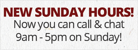 New Sunday Hours! Now you can call & chat 9am-5pm on Sunday!